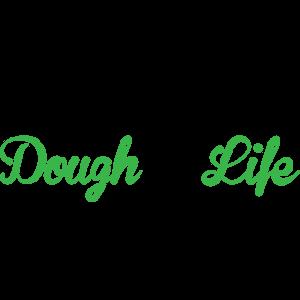 Dough Life